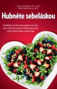 Hubněte sebeláskou - Osvědčený, na míru šitý program Love Diet