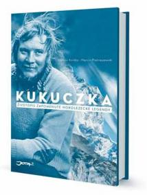 Kukuczka - Životopis zapomenuté horoleze