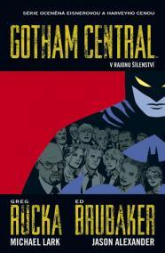 Gotham Central 3 - V rajonu šílenství