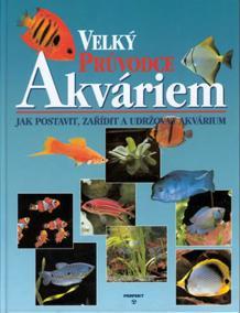 Velký průvodce akváriem