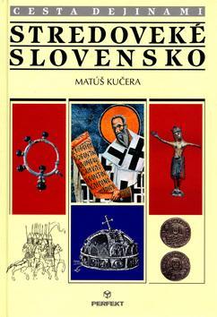 Stredoveké Slovensko - cesta dejinami