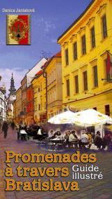 Promenades á travers Bratislava - Guide illustré