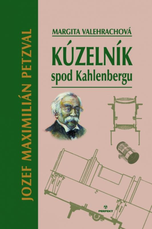 Kúzelník spod Kahlenbergu - Jozef Maximilián Petzval
