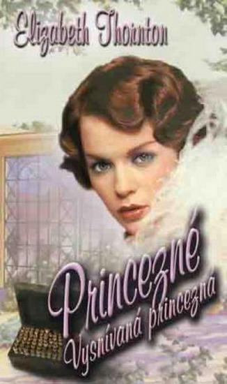 Kniha: Princezné - Vysnívané princezné - Thorntonová Elizabeth