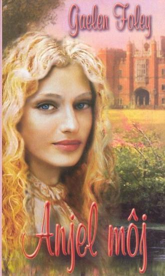 Kniha: Anjel môj - Foley Gaelen