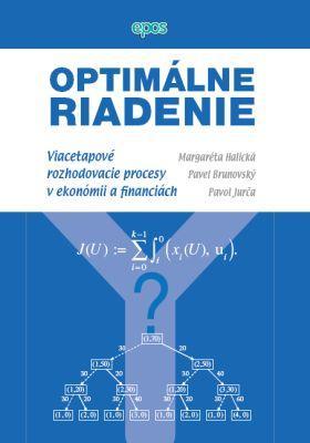 Kniha: Optimálne riadenie - viacetapové rozhodovacie procesy v ekonómii a financiách - Pavel Brunovský