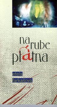 Kniha: Na rube plátna - Etela Farkašová