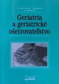 Geriatria a geriatrické ošetrovateľstvo