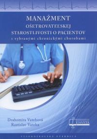 Manažment ošetrovateľskej starostlivosti o pacientov s vybranými chronickými chorobami