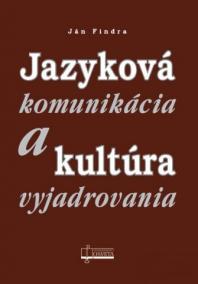 Jazyková komunikácia a kultúra vyjadrovania
