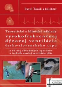 Teoretické a klinické základy vysokofrekvenčnej dýzovej ventilácie česko-slovenského typu