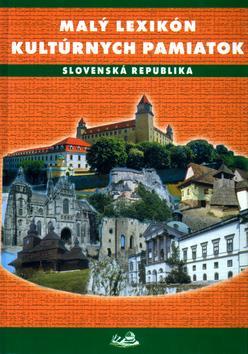Malý lexikon kultúrnych pamiatok - Slovenská republika