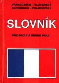 Francúzsko-Slovenský Slovensko-Francúzsky slovník PRE ŠKOLY A DENNÚ PRAX HB-viaz