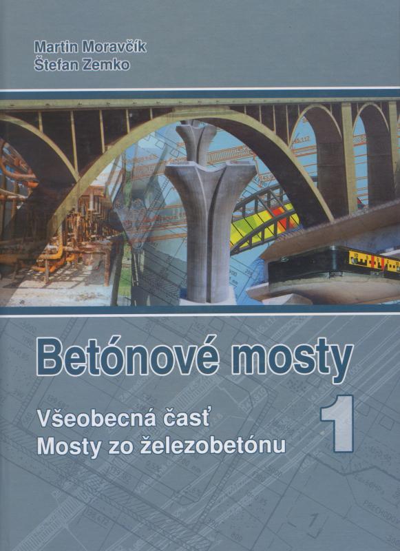 Kniha: Betónové mosty : I. Všeobecná časť - Martin Moravčík