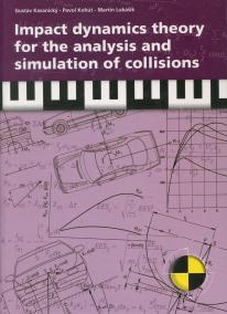 Impact dynamics theory for the analysis and simulation of collisions