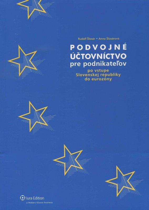 Kniha: Podvojné účtovníctvo pre podnikateľov po vstupe Slovenskej republiky do eurozóny - Anna Šlosárová
