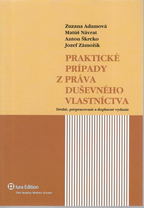 Praktické prípady z práva duševného vlastníctva, 2 vyd.