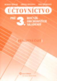 Účtovníctvo pre 3. ročínk obchodných akadémií - Pracovná časť