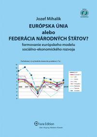 Európska únia alebo Federácia národných štátov?