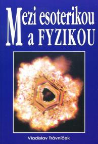Medzi esoterikou a fyzikou