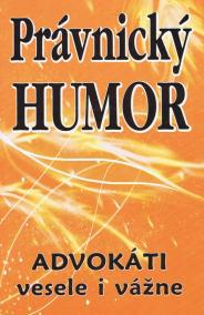 Právnický humor - Advokáti vesele i vážne