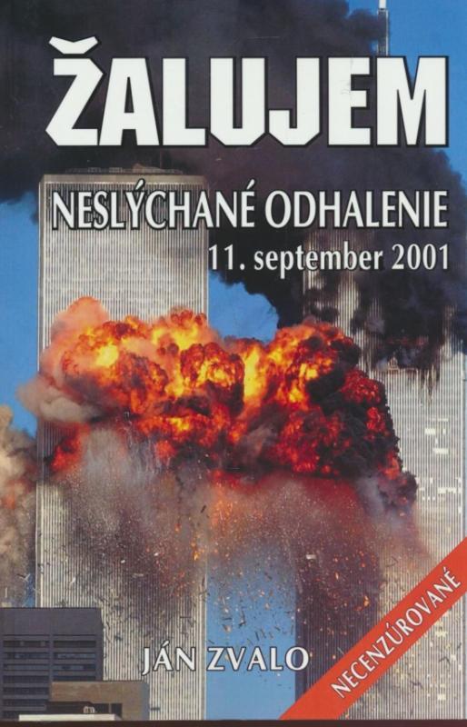 Žalujem-Neslýchané odhalenie 11.september 2001