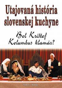 Utajovaná história slovenskej kuchyne