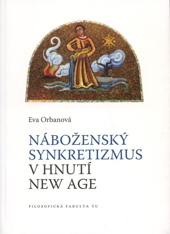 Kniha: Náboženský synkretizmus v hnutí New Age - Eva Orbanová