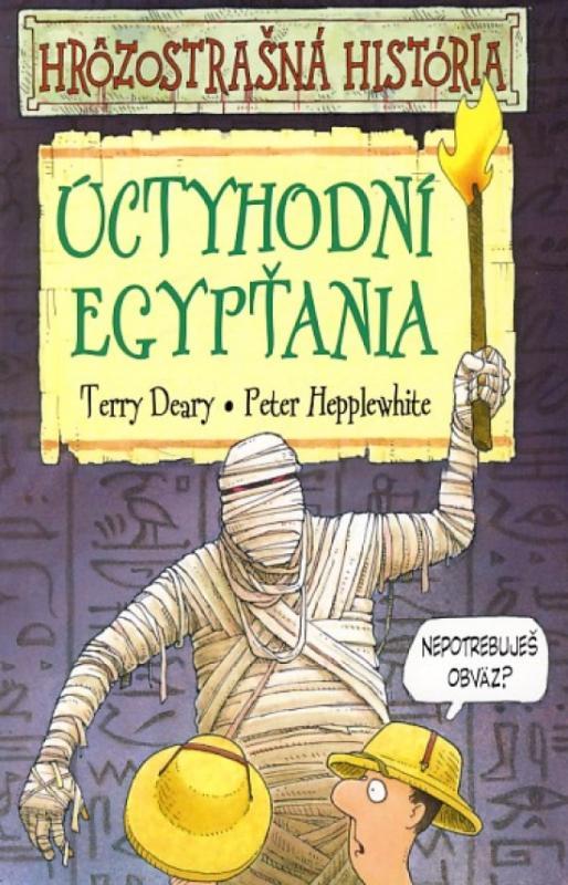 Úctyhodní Egypťania - Hrôzostrašná história