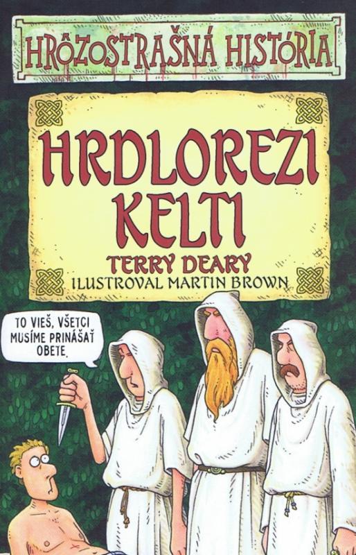 Hrdlorezi Kelti - Hrôzostrašná história