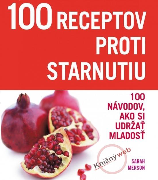 100 Receptov proti starnutiu