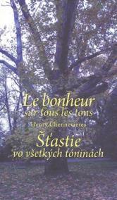 Le bonheur sur tous les tons Šťastie vo všetkých tóninách