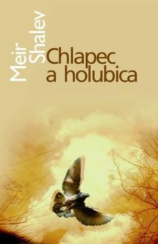 Kniha: Chlapec a holubica - Meir Shalev