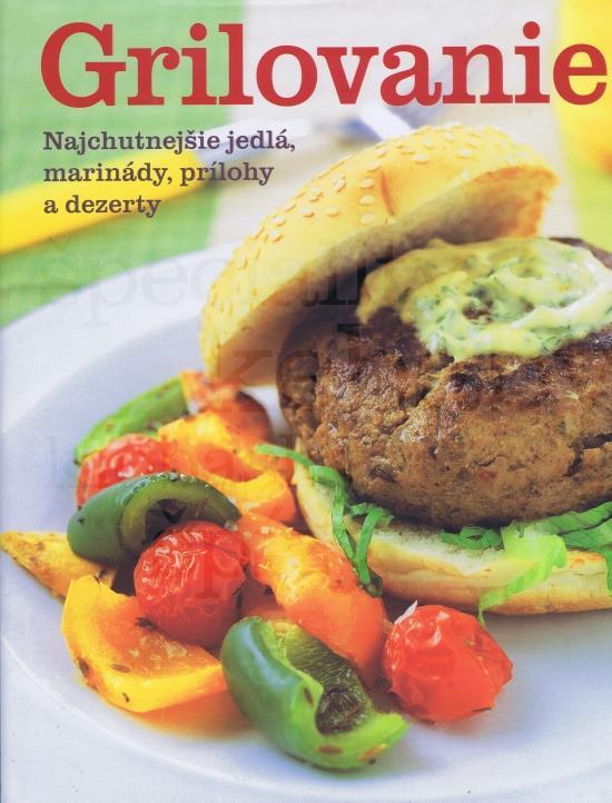 Grilovanie - Najchutnejšie jedlá