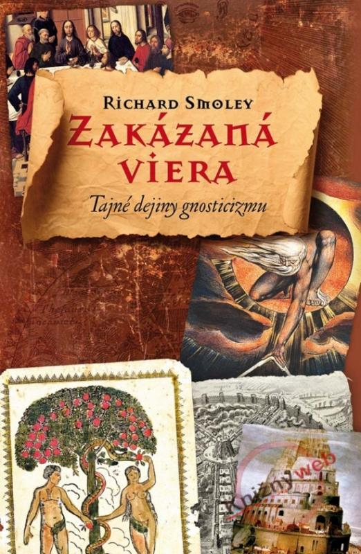 Zakázaná viera - Tajné dejiny gnosticizmu