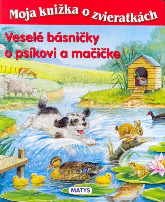 Veselé básničky o psíkovi a mačičke - Moja knižka o zvieratkách