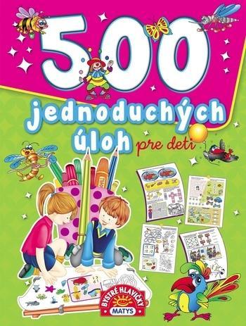 Kniha: 500 jednoduchých úloh pre deti, 2. vydanieautor neuvedený