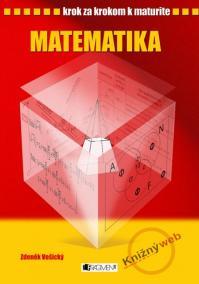 Matematika - Krok za krokom k maturite