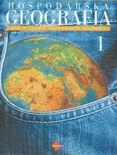 Hospodárska geografia pre 1. ročník obchodných akadémií, 1. časť