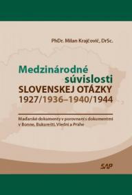 Medzinárodné súvislosti slovenskej otázky 1927/1936 - 1940/1944