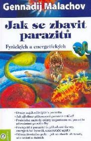 Jak se zbavit parazitů - Fyzických a ene