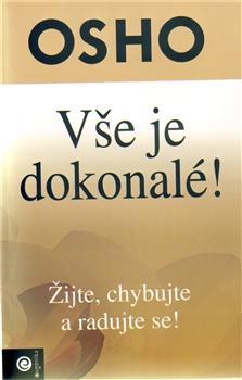 Kniha: Vše je dokonalé! - Žijte, chybujte a rad - Osho
