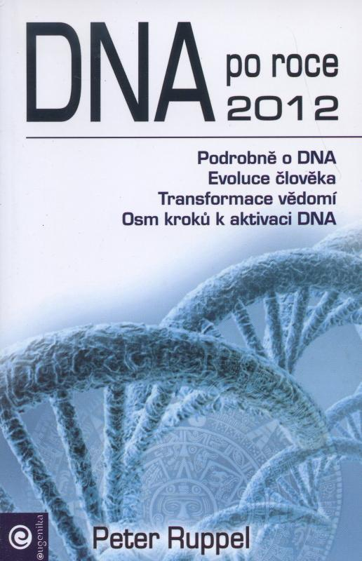 Kniha: DNA po roce 2012 - Peter Ruppel