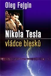 Nikola Tesla - Vládce blesku