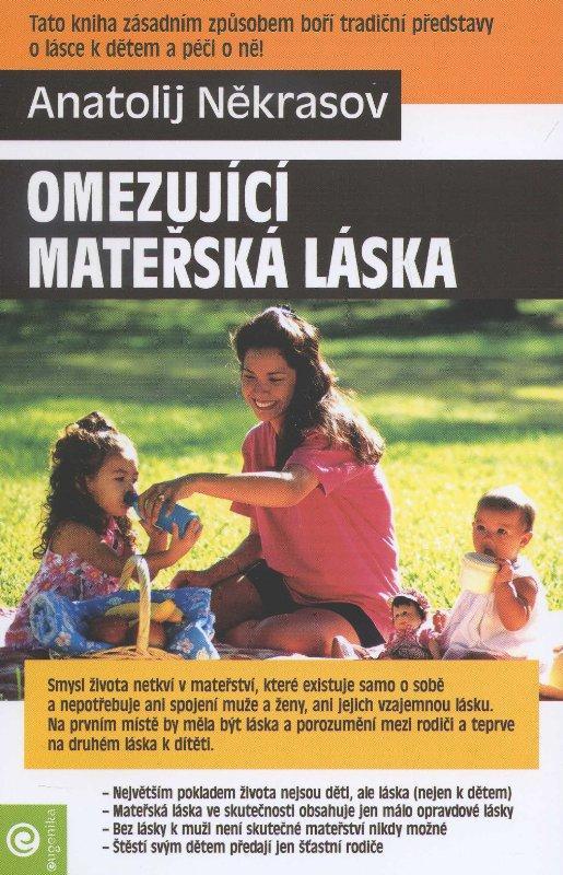 Kniha: Omezující mateřská láska - Anatolij Někrasov