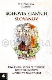 Kniha: Bohovia starých Slovanov - Kuzmišín Peter Weleslaw
