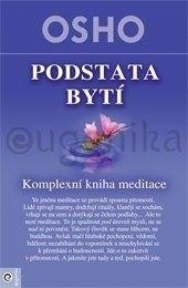 Kniha: Podstata bytí - Komplexní kniha o medita - Osho