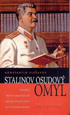 Stalinov osudový omyl (Tragédia prvých desiatich dní druhej svetovej vojny na východnom fronte)