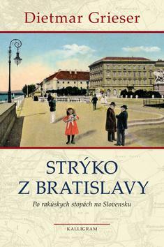Strýko z Bratislavy - Po rakúskych stopách na Slovensku