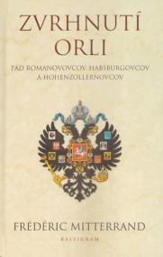 Zvrhnutí orli (Pád Romanovovcov, Habsburgovcov a Hohenzollernovcov)